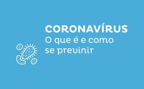 CORONAVÍRUS - O que é e como tratar